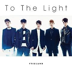 FTISLAND「To The Light」のジャケット画像
