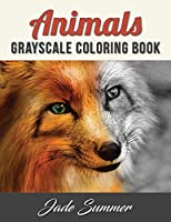 Animals Grayscale Coloring Book: An Adult Coloring Book with 50 Beautiful Photos of Animals for Beginner, Intermediate, and Expert Colorists