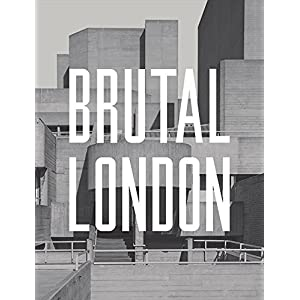 Brutal London: A Photographic Exploration of Post-war London