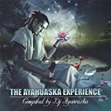 THE AYAHUASKA EXPERIENCE COMPILED BY Dj Ayawaska