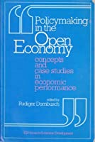 Policymaking in the Open Economy: Concepts and Case Studies in Economic Performance (EDI SERIES IN ECONOMIC DEVELOPMENT)