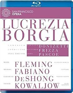 ドニゼッティ : 歌劇 「ルクレツィア・ボルジア」 全曲 (San Francisco Opera ~ Donizetti : Lucrezia Borgia / Frizza   Pascoe) [Blu-ray] [輸入盤・日本語字幕・解説書付]