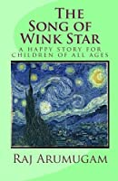 The Song of Wink Star: A Happy Story for Children of All Ages