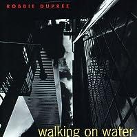 Walking on Water by ROBBIE DUPREE (2008-08-05)