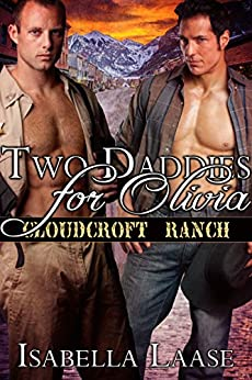 Two Daddies for Olivia (Cloudcroft Ranch Book 4) by [Laase, Isabella]