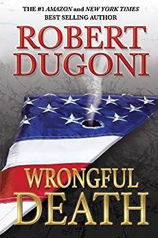 Wrongful Death: A David Sloane Novel by [Dugoni, Robert]