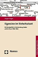 Eigensinn Im Einheitsstaat: Ns-schulpolitik in Wurttemberg, Baden Und Elsass 1933-1945 (Historische Grundlagen Der Moderne)