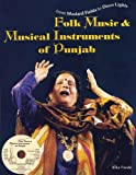 Folk Music and Musical Instruments of the Punjab: From Mustard Fields to Disco Lights