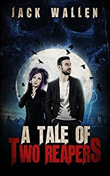 A Tale Of Two Reapers Book 1 by [Wallen, Jack]