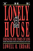 Lonely House: Strength for Times of Loss