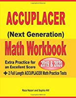 Accuplacer Next Generation Math Workbook 2019 - 2020: Extra Practice for an Excellent Score + 2 Full Length Accuplacer Math Practice Tests