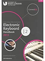 London College Of Music: Electronic Keyboard Handbook 2013 - Grade 2. For キーボード