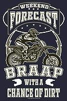 Weekend Forecast Braap With A Chance Of Dirt: Motocross & Dirt Bike Racing Lined Journal