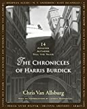 The Chronicles of Harris Burdick: Fourteen Amazing Authors Tell the Tales / With an Introduction by Lemony Snicket by Chris Van Allsburg(2011-10-25) 画像