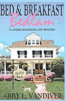 Bed & Breakfast Bedlam (A Logan Dickerson Cozy Mystery)
