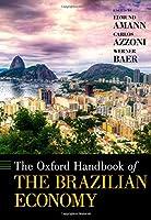The Oxford Handbook of the Brazilian Economy (Oxford Handbooks)