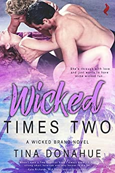 Wicked Times Two (Wicked Brand Book 3) by [Donahue, Tina]