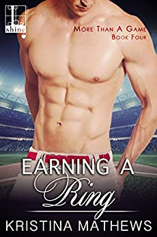 Earning A Ring (More Than A Game Series Book 4) by [Mathews, Kristina]
