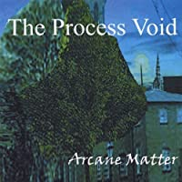 Arcane Matter by Process Void (2013-05-03)