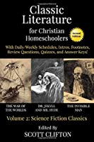 Classic Literature for Christian Homeschoolers, Volume 2: Science Fiction Classics