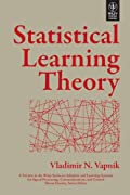 Statistical Learning Theory (Adaptive and Learning Systems for Signal Processing, Communications and Control Series) [Paperback] [Jan 01, 1998] Vladimir N. Vapnik