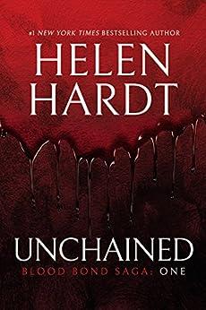 Unchained: Blood Bond: Parts 1, 2 & 3 (Volume 1) (Blood Bond Saga) by [Hardt, Helen]