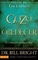 El Gozo de Obedecer Fielmente: El Camino a Lo Mejor De Dios/ Your Way to God's Best (Gozo De Conocer a Dios)