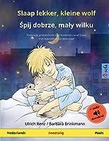 Slaap lekker, kleine wolf - Śpij dobrze, maly wilku (Nederlands - Pools): Tweetalig kinderboek met luisterboek als download (Sefa Prentenboeken in Twee Talen)