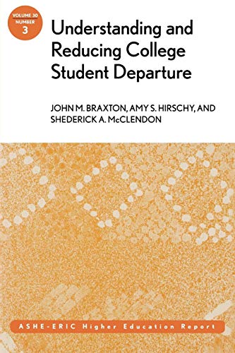 Download Understanding and Reducing College Student Departure: ASHE-ERIC Higher Education Report (J-B ASHE Higher Education Report Series (AEHE)) 0787972827