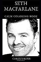 Seth MacFarlane Calm Coloring Book (Seth MacFarlane Calm Coloring Books)
