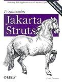 Programming Jakarta Struts: Building Web Applications with Servlets & JSPs