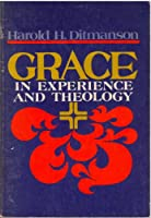 Grace in experience and theology