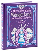 Alice's Adventures in Wonderland and Through the Looking Glass (Barnes and Noble Collectible Classics: Children's Edition) (Barnes & Noble Leatherbound Children's Classics)