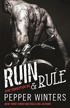 Ruin & Rule: (Pure Corruption MC Series Book 1) by [Winters, Pepper]