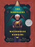 The Dinosaurs of Waterhouse Hawkins: An Illuminating History of Mr. Waterhouse Hawkins, Artist and Lecturer