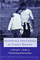 Acceptance and Change in Couple Therapy: A Therapist's Guide to Transforming Relationships (Norton Professional Books (Paperback))