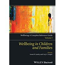 Wellbeing: A Complete Reference Guide, Wellbeing in Children and Families (Wiley Clinical Psychology Handbooks Book 1)