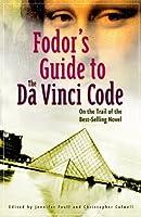 Fodor's Guide to The Da Vinci Code (EXP) (Travel Guide)