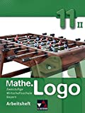 Mathe.Logo 11/II Arbeitsheft Wirtschaftsschule Bayern