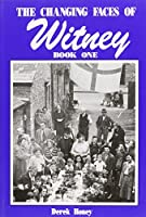 The Changing Faces of Witney: Bk. 1