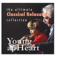 Ultimate Classical Relaxation Collection: Young At Heart【CD】 [並行輸入品]