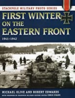 First Winter on the Eastern Front, 1941-1942 (Stackpole Military Photo)