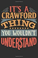 It's A Crawford You Wouldn't Understand: Want To Create An Emotional Moment For The Crawford Family? Show The Crawford's You Care With This Personal Custom Gift With Crawford's Very Own Family Name Surname Planner Calendar Notebook Journal