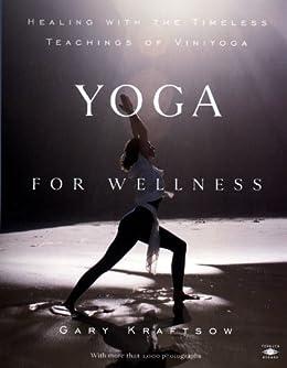 Yoga for Wellness: Healing with the Timeless Teachings of Viniyoga (Compass) by [Kraftsow, Gary]