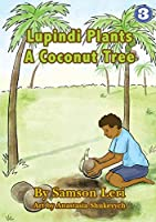 Lupindi Plants a Coconut Tree