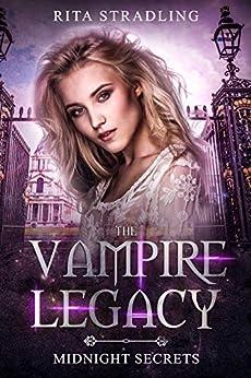 Midnight Secrets (The Vampire Legacy Book 1) by [Stradling, Rita]