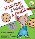 If You Give a Mouse a Cookie 25th Anniversary Edition (If You Give...)