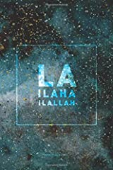 La Ilaha Ilallah Lined Notebook: Journal with 120 Pages & Cream Quality Lined Paper – Perfect as a Gift item! ペーパーバック