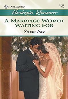 [Fox, Susan]のA Marriage Worth Waiting For (Mills & Boon Cherish) (English Edition)