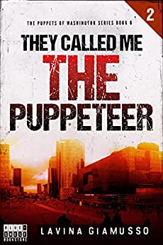 They called me THE PUPPETEER 2 (The Puppets of Washington Book 6) by [Giamusso, Lavina]